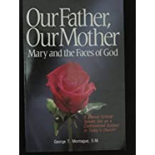 Our Father Our Mother Mary and the Faces of God