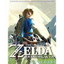 The Legend of Zelda: Breath of the Wild STRATEGY GUIDE & GAME WALKTHROUGH, TIPS, TRICKS, AND MORE!