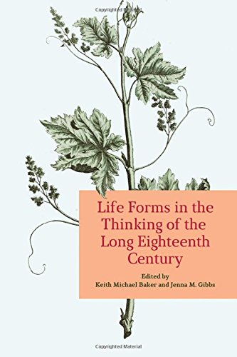 Life Forms in the Thinking of the Long Eighteenth Century (UCLA Clark Memorial Library Series)
