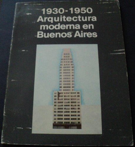 Descargar Libro 1930-1950 Arquitectura Moderna En Buenos Aires/ 1930-1950 Modern Architecture In Buenos Aires Sandro Borghini