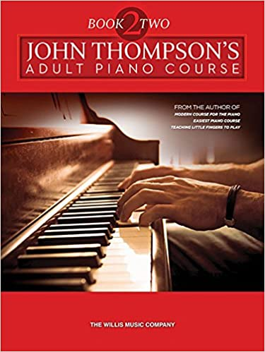 John Thompson's Adult Piano Course - Book 2: Later
