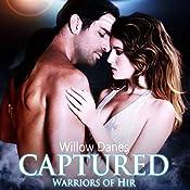 Captured: Warriors of Hir, Volume 1 | Willow Danes