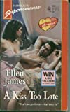 A Kiss Too Late, Ellen James, 0373706510