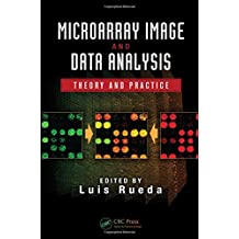 Microarray Image and Data Analysis: Theory and Practice (Digital Imaging and Computer Vision)