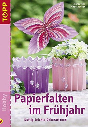 Papierfalten im Frühjahr: Die Fortsetzung des beliebten TOPP-Klassikers