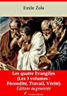 Les quatre Evangiles (Les 3 volumes : Fécondité, Travail, Vérité) (Nouvelle édition augmentée) par Zola