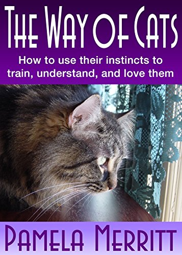 The Way of Cats: The cat care, training, and affection system everyone has been wishing for (Learn The Way of Cats Book 1) cover