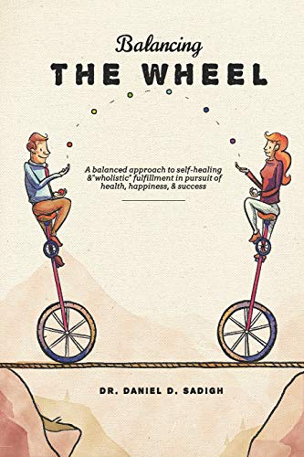 Pdf Relationships Balancing THE WHEEL: A balanced approach to self-healing and 'wholistic' fulfillment in pursuit of health, happiness, & success