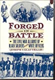 Forged in Battle, Joseph T. Glatthaar, 0029118158