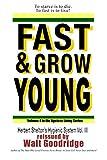 Fast & Grow Young!: Herbert Shelton's Hygienic