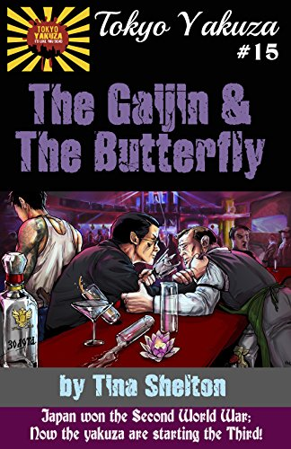 Tokyo Yakuza #15: The Gaijin and the Butterfly