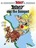 Asterix and the Banquet: Album #5 (The Adventures of Asterix) (Bk. 5)
