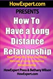 img - for How To Have a Long Distance Relationship - Your Step-By-Step Guide To Having a Long Distance Relationship by HowExpert Press (2011-07-18) book / textbook / text book