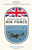 For the Love of the Airforce: A Companion