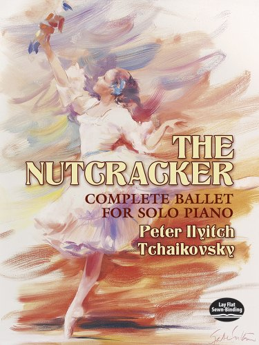 The Nutcracker: Complete Ballet for Solo Piano (Dover Music for Piano)