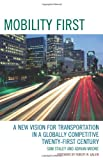 img - for Mobility First: A New Vision for Transportation in a Globally Competitive Twenty-first Century book / textbook / text book