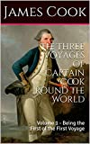 #9: The Three Voyages of Captain Cook Round the World: Volume 1 - Being the First of the First Voyage