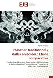 img - for Plancher traditionnel / dalles alv ol es : Etude comparative: Etude d un b timent: Conception de l ossature   dalles alv ol es/Conception de l ossature   planchers traditionnels (French Edition) book / textbook / text book