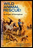 Wild Animal Rescue!, Bryan O'Donoghue, 0396063047