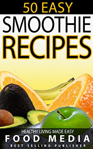 50 Easy Smoothie Recipes by Gloria Johnson