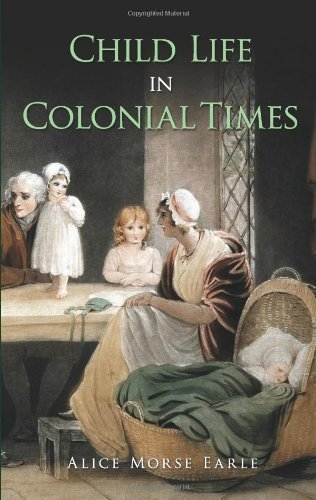 Download Child Life in Colonial Times (Dover Books on Americana) [Paperback] [2009] (Author) Alice Morse Earle ebook