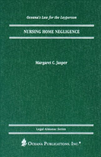 Nursing Home Negligence (Legal Almanac Series)
