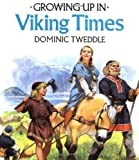 Growing Up in Viking Times (Growing Up In Series)