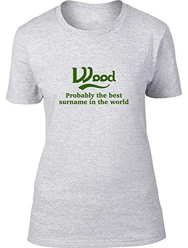 Madera probablemente la mejor apellido en el mundo Ladies T Shirt gris