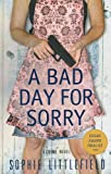 A Bad Day for Sorry, Sophie Littlefield, 1410431541