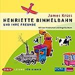 Henriette Bimmelbahn und ihre Freunde | James Krüss