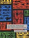 LesMuséesd'ethnologie : Culture,politiqueetchangementinstitutionnel par Mazé