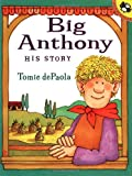 Big Anthony: His Story by Tomie dePaola front cover