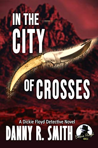 In the City of Crosses: A Dickie Floyd Detective Short Story