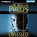 Obsessed | M. William Phelps