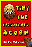 Tiny the Frightened Acorn