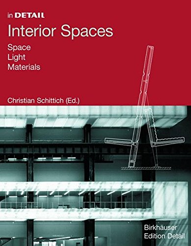 In Detail: Interior Spaces: Space, Light, Material