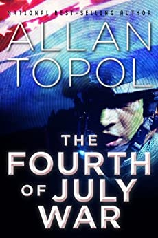 The Fourth of July War by [Topol, Allan]