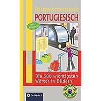 Bildwörterbuch Portugiesisch: Die 500 wichtigsten Wörter in Bildern zum Lernen und Zeigen. Mit Lautschrift (Compact SilverLine Bildwörterbuch)