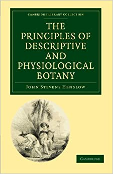Book The Principles of Descriptive and Physiological Botany (Cambridge Library Collection - Botany and Horticulture)