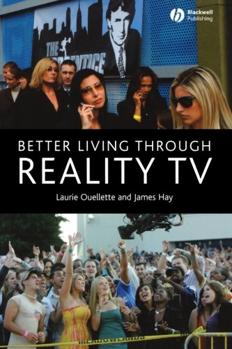 Better Living Through Reality TV:  Television and Post-Welfare Citizenship