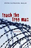 Teach the Free Man, Peter Nathaniel Malae, 0804010994
