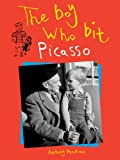 The Boy Who Bit Picasso, Antony Penrose and Pablo Picasso, 0810997282