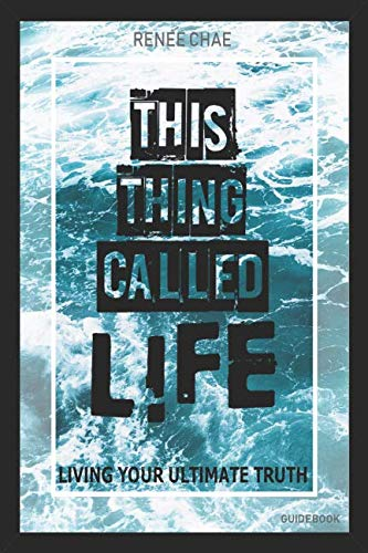This Thing Called Life: Living Your Ultimate