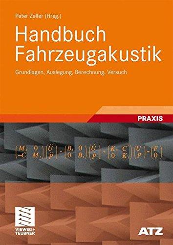 Handbuch Fahrzeugakustik: Grundlagen, Auslegung, Berechnung, Versuch (ATZ/MTZ-Fachbuch)