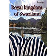 Tourism in Swaziland: Swaziland and its kingdom, a king with multi choice