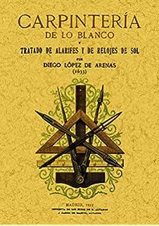 Carpinteria de lo Blanco (Reprod. Facsimil de la ed. de Madrid, 1