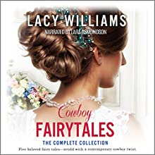 Cowboy Fairytales: The Complete Collection Audiobook by Lacy Williams Narrated by Lara Asmundson