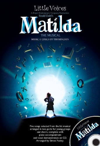 LITTLE VOICES: MATILDA THE MUSICAL 2PT CHOIR W/ PIANO AND CD WITH DEMO AND PNO ACCOMP