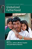 img - for Globalized Fatherhood (Fertility, Reproduction and Sexuality: Social and Cultural Perspectives) book / textbook / text book