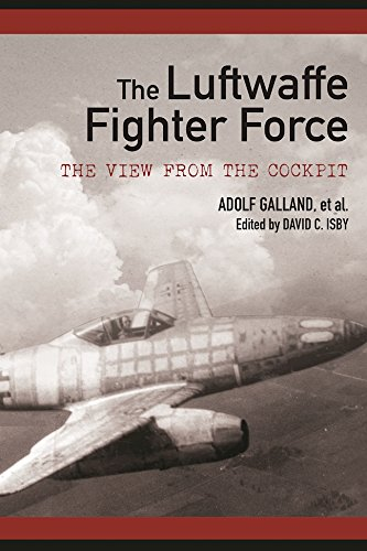 The Luftwaffe Fighter Force: The View from the Cockpit ()